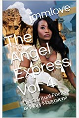 The Angel Express Vol. 4: The Spiritual Poetry of Mary Magdalene Kindle Edition