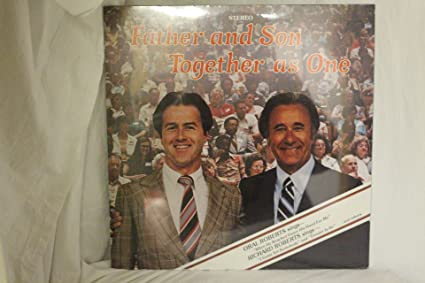 Oral and Richard Roberts - Father and Son Together As One - Amazon.com Music