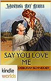 Montana Sky: Say You Love Me (Kindle Worlds Novella)