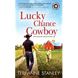 Lucky Chance Cowboy: A Veteran Rancher Woos an Overworked and Jaded Woman into Believing in Love (Big Chance Dog Rescue, 2)