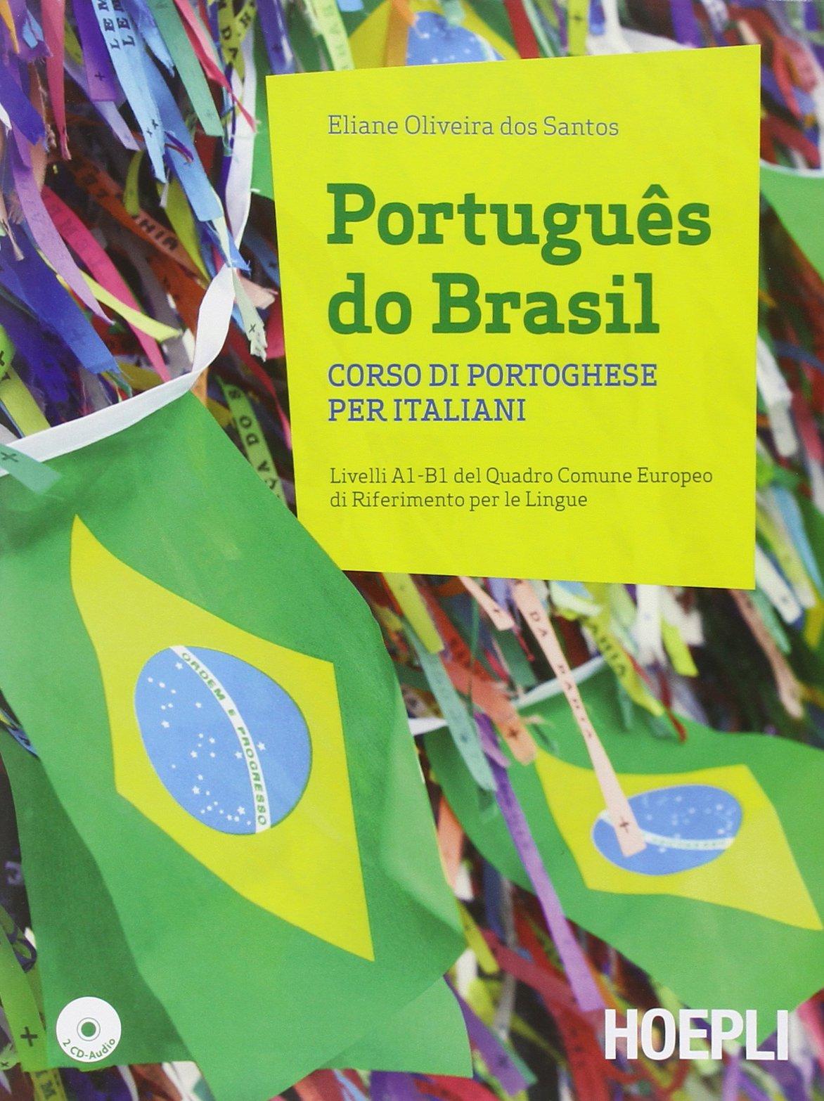 Português do Brasil. Corso di portoghese per italiani. Con 2 CD Audio