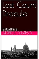Last Count Dracula: Sabathica (Sabathica Has Power over Hell and Earth Book 1) Kindle Edition