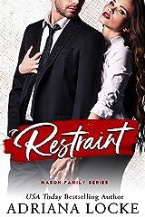 Restraint (Mason Family Book 1) Kindle Edition