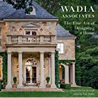 Fine Art of Designing a Home: Wadia Associates