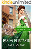 The Daring Debutante : A Derelicts and Debutantes Story (The Book Club 2)