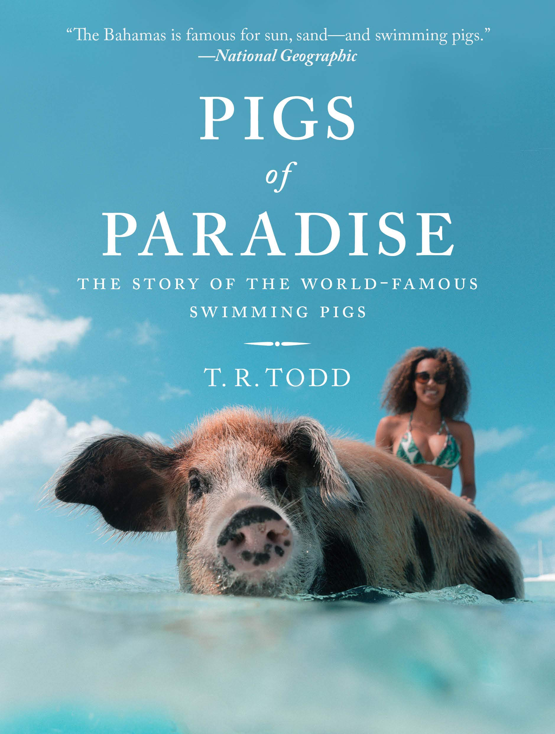 Pigs Of Paradise The Story Of The World Famous Swimming Pigs T R