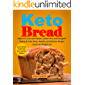 Keto Bread: Bakers for Low-Carb Recipes, Gluten-free and Ketogenic Baking & Paleo Diets. Healthy and Delicious Recipes Loaves for Weight Loss (Low carb keto snacks, Keto Buns, and Keto Muffins)