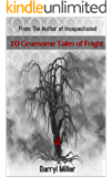10 Gruesome Tales of Fright