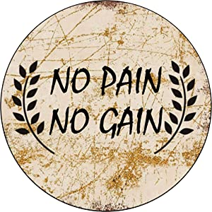 No Pain No Gain Vintage Style Round Tin Sign Rustic Metal Plaque Wall Art Decor Door Poster 12X12 INCH