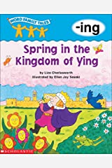 Word Family Tales: Spring in the Kingdom of Ying (-ing) Kindle Edition