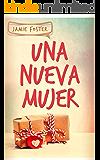 Una Nueva Mujer (Spanish Edition)