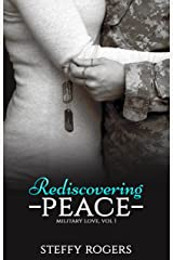 Rediscovering Peace (Military Love Book 1) Kindle Edition