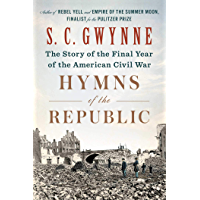 Hymns of the Republic: The Story of the Final Year of the American Civil War (English Edition)