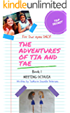 The Adventures of Tia and Tae: Meeting Octavia