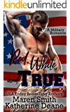 Red, White and True: A Military Romance