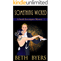 Something Wicked: A Violet Carlyle and Friends Mystery (A Smith Investigates Mystery Book 1)