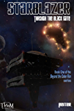 Starblazer: Through the Black Gate (Beyond the Outer Rim Book 1)