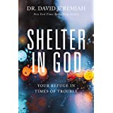 Shelter in God: Your Refuge in Times of Trouble