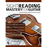 Sight Reading Mastery for Guitar: Unlimited reading and rhythm exercises in all keys (Sight Reading for Modern Instruments Bo
