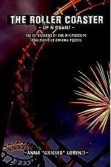 The Roller Coaster - Up'n'Down! - : Un'estensione di The Microscope (qualcuno le chiama poesie) (Italian Edition) Kindle Edition