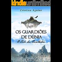 O Selo dos Escolhidos - Livro 1 (Os Guardiões de Dúnia)