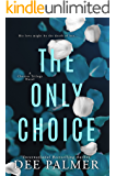 The Only Choice (The Choices Trilogy #3): A hot explicit sex BDSM billionaire romance novel