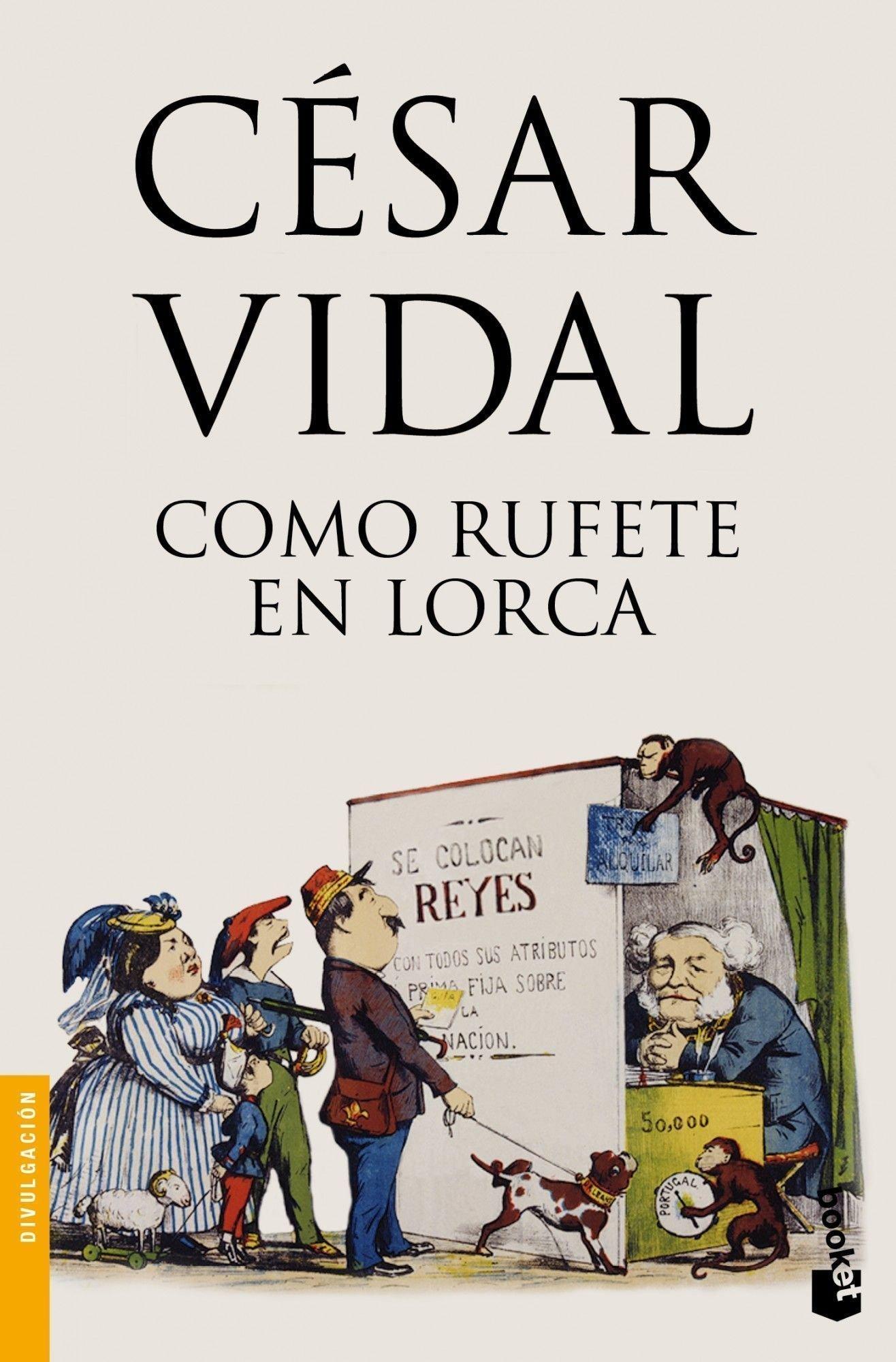 Como Rufete en Lorca (Divulgación. Historia): Amazon.es: César Vidal: Libros