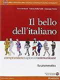 Il bello dell'italiano. Comprendere ragionare comunicare. Per le Scuole superiori. Con e-book. Con espansione online