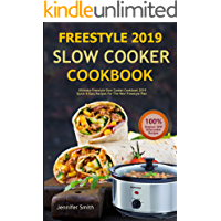 Freestyle 2019 Slow Cooker Cookbook: Ultimate Freestyle Slow Cooker Cookbook: Quick and Easy Recipes For the New Freestyle Plan
