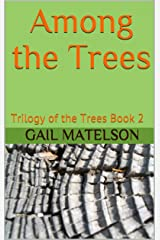 Among the Trees (Trilogy of the Trees Book 2) Kindle Edition
