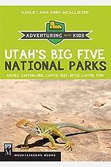 Utah's Big Five National Parks: Adventuring with Kids Kindle Edition