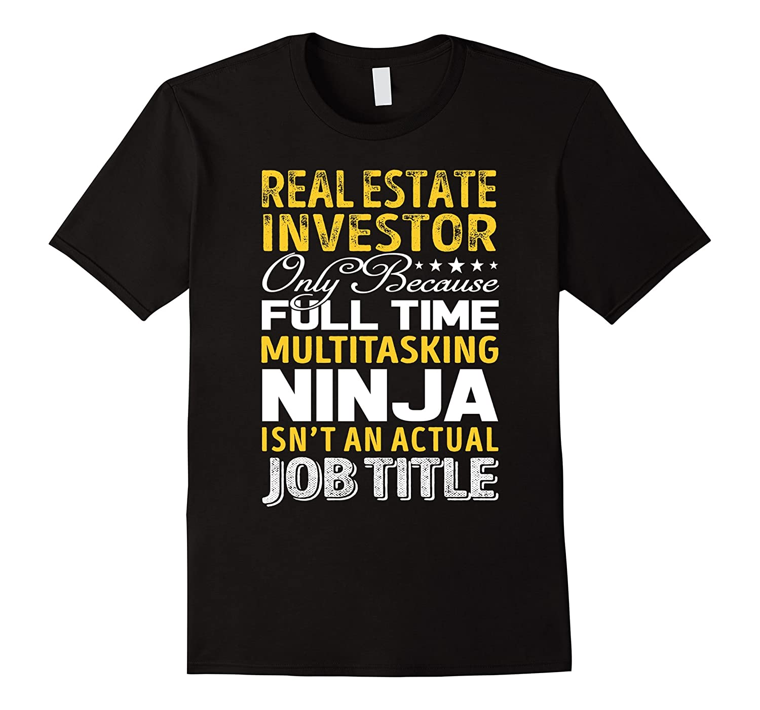 Real Estate Investor Is Not An Actual Job Title TShirt-TJ