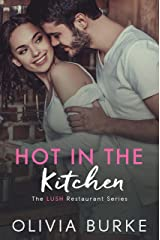 Hot in the Kitchen: The LUSH Restaurant Sweet Romance Series (The LUSH Restaurant Series Book 1) Kindle Edition