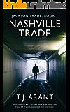 Nashville Trade: Jackson Trade, Book 1 (Campus Noir)