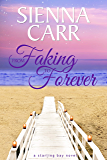 From Faking To Forever (Starling Bay Book 4)