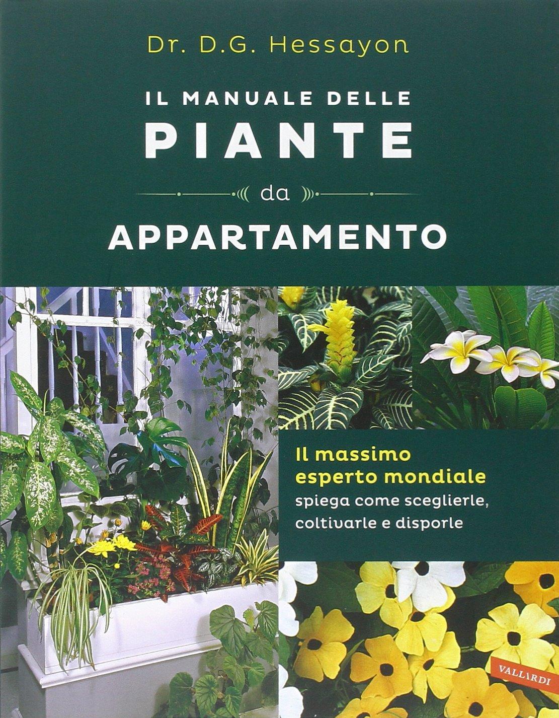 Piante Da Appartamento Amazon.Il Manuale Delle Piante Da Appartamento David G Hessayon