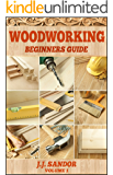 Woodworking: Woodworking for beginners, DIY Project Plans, Woodworking book (Beginners Guide 1)