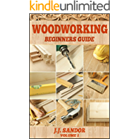 Woodworking: Woodworking for beginners, DIY Project Plans, Woodworking book (Beginners Guide 1) (English Edition)