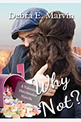 Why Not (A Valentine Matchmaker novella Book 4) Kindle Edition