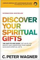 Discover Your Spiritual Gifts: The Easy-to-Use Guide That Helps You Identify and Understand Your Unique God-Given Spiritual Gifts Kindle Edition