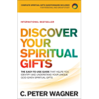 Discover Your Spiritual Gifts: The Easy-to-Use Guide That Helps You Identify and Understand Your Unique God-Given…