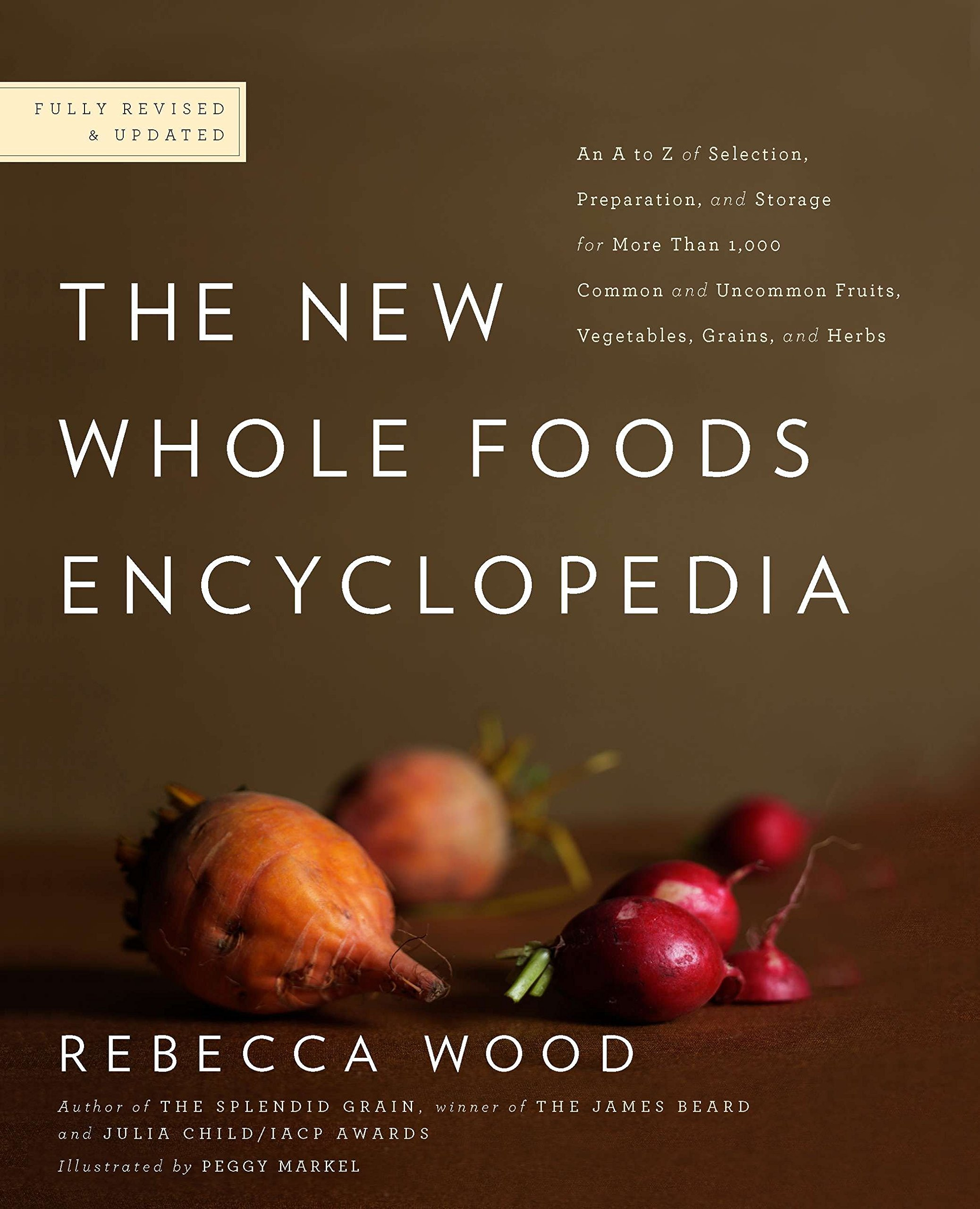 The New Whole Foods Encyclopedia: A Comprehensive Resource