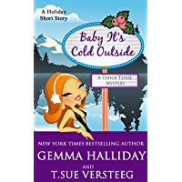 Baby It's Cold Outside: a Tahoe Tessie Mysteries holiday short story