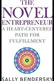 The Novel Entrepreneur: A Heart-Centered Path for Fulfillment