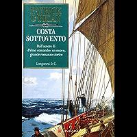 Costa sottovento: Un'avventura di Jack Aubrey e Stephen Maturin - Master & Commander (La Gaja scienza Vol. 506)