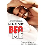 Beg Me: an Enemies to Lovers Romantic Comedy (Mess with Me Book 1)