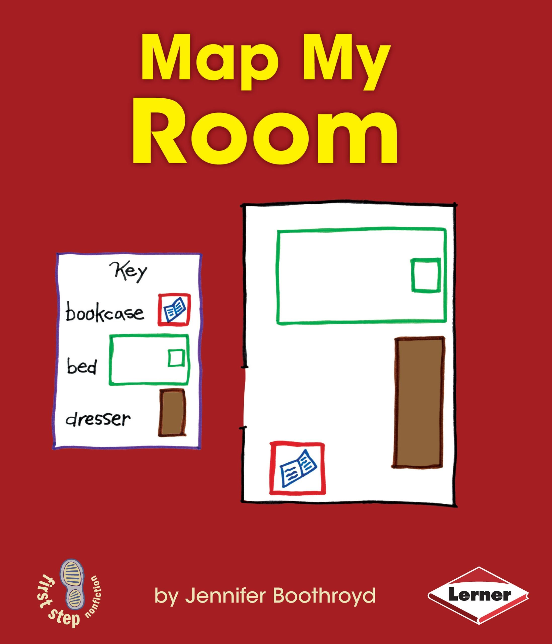 Map My Room (First Step Nonfiction - Map It Out): Jennifer ... Show Map Of My Location on map of mobile, map of google maps, map of my state, map of my place, map of my country, map of services, map of all mcdonald's locations, map of library, map of keokuk, map of sacramento, map of home, map of new orleans, map of san francisco, map of my friends, google map location, map of latitude, map of dallas, tx, map of my house, map of san diego, map of my area,