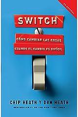 Switch: Cómo cambiar las cosas cuando cambiar es difícil Paperback