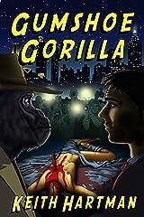 Gumshoe Gorilla Kindle Edition