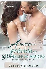 A noiva grávida e o (ex)melhor amigo (Minha redenção Livro 2) eBook Kindle